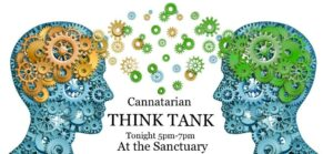 Cannatarian Think Tank @ The Sanctuary
